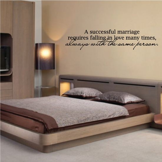 A Successful Marriage Requires Falling In Love So Many Times Always With The Same Person Wall Decal