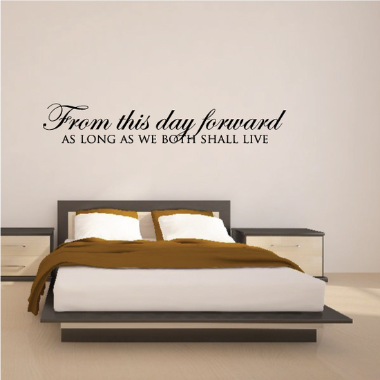 From This Day Forward As Long As We Both Shall Live Wall Decal