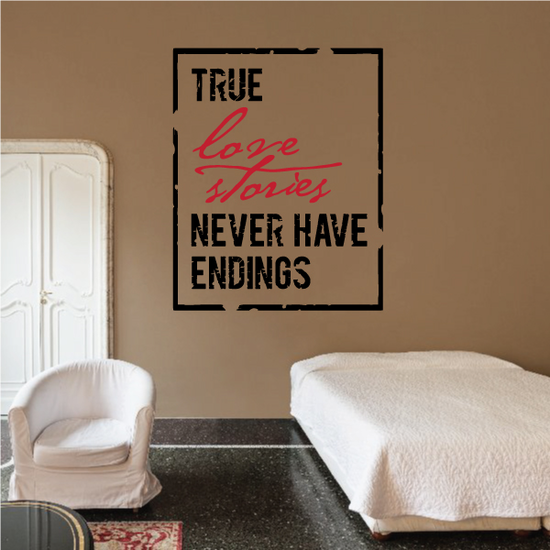 True Love Stories Never Have Endings Decal