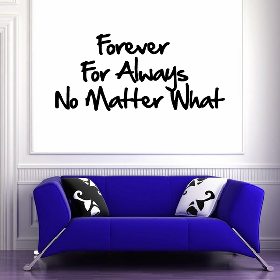 Forever For Always No Matter What Wall Decal