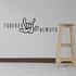 Forever and always I Love You Wall Decal