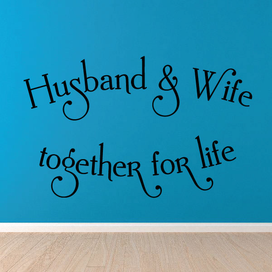 Husband and Wife Together for life Wall Decal