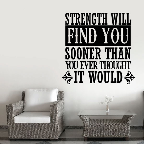 Strength will find you sooner than you ever thought it would Decal