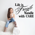 Life is fragile handle with care Wall Decal