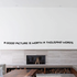 A good picture is worth a thousand words Wall Decal