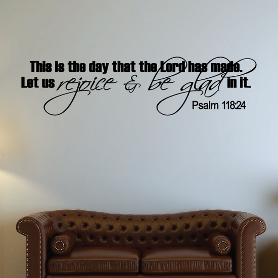 Psalm 118:24 This is the Day that the lord has made Let us Rejoice and be glad Decal