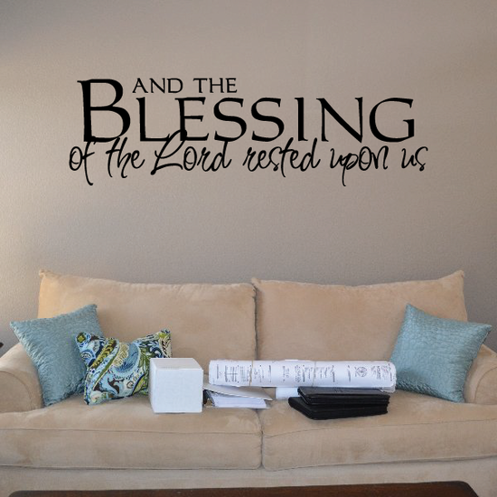 And the blessings of the lord rested upon us Wall Decal