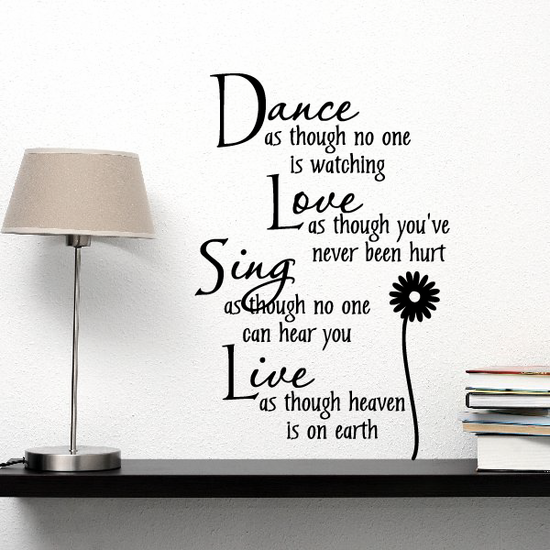 Dance as though no one is watching Love as though you have never been hurt Decal