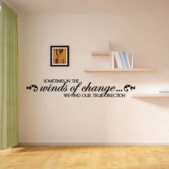 Sometimes in the winds of change we find our true direction Decal