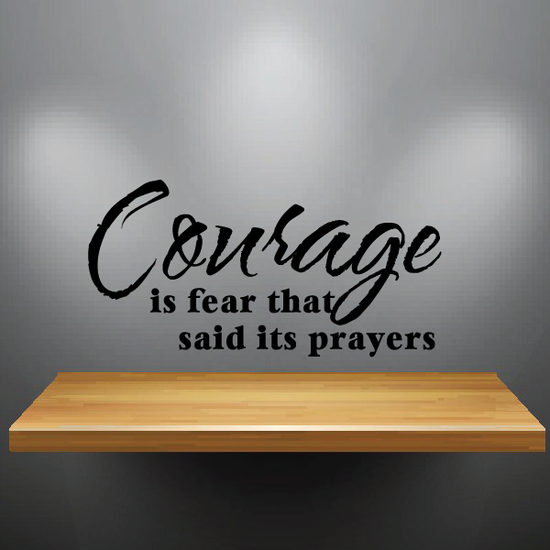 Courage is feat that said its prayers Decal