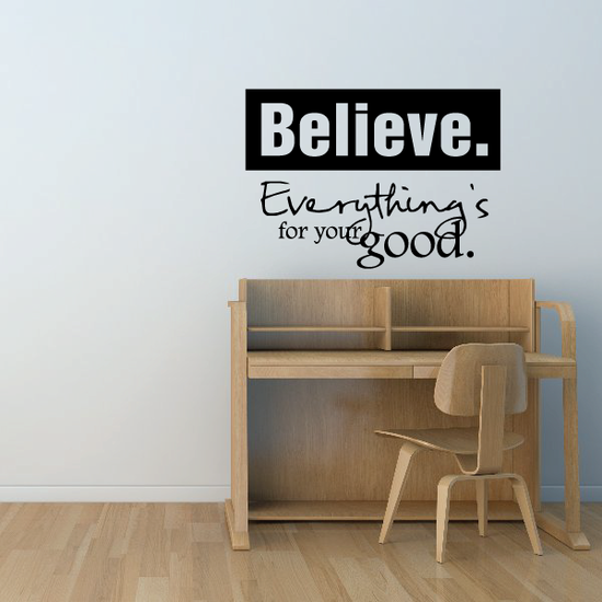 Believe everything is for your good Decal