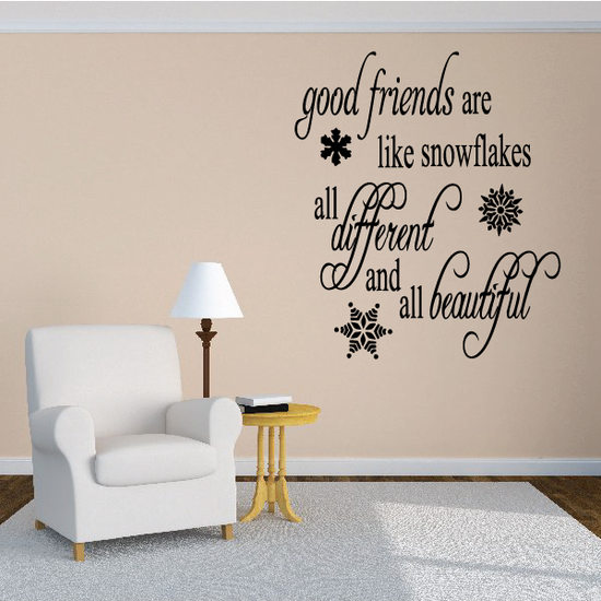 Good Friends Are Like Snowflakes All Different And All Beautiful Snowflake Quote Decal