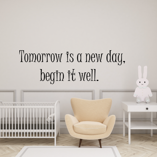Tomorrow is a new day begin it well Decal