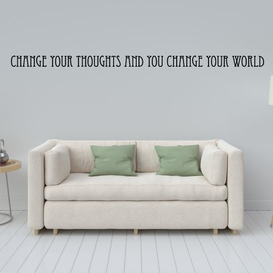 Change your thoughts and you change your world Decal