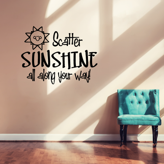 Scatter sunshine all along your way Decal