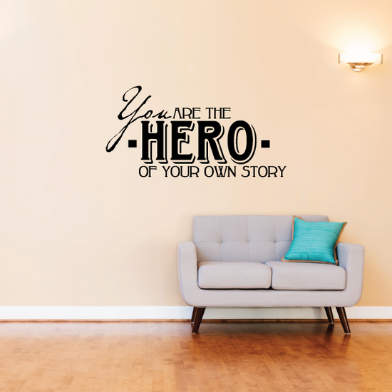 You are the hero of your own story Decal
