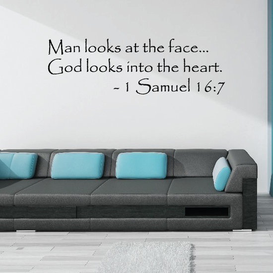 1 Samuel 16:7 Man looks at the face God looks into the heart Decal
