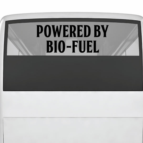 Powered By Bio Fuel Decal
