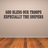God Bless Our Troops and Snipers Decal