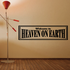 Welcome to heaven on earth Wall Decal