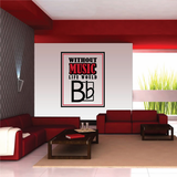 Without Music Decal