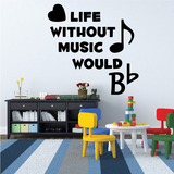 Life Without Music would Be Flat Decal