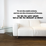 We are the music makers, and we are the dreamers of dreams Decal