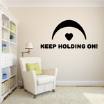 Keep Holding On Decal