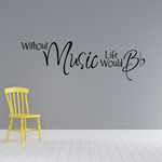 Without Music Life would B flat Decal