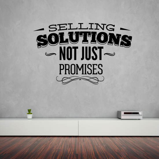 Selling Solutions Not Just Promises Business Badge Wall Decal - Vinyl Decal - Car Decal - Id017