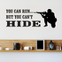 You Can Run But You Cant Hide Soldier Decal