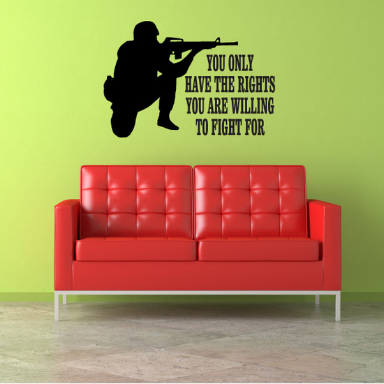 The Rights You Are Willing To Fight For Aiming Soldier Decal