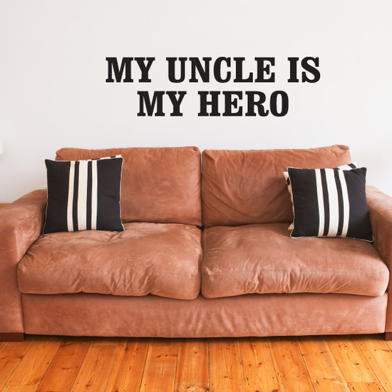 My Uncle Is My Hero Decal
