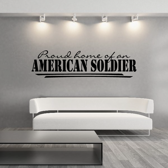 Proud Home of an American Soldier Wall Decal