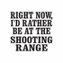 Id Rather Be At The Shooting Range Decal