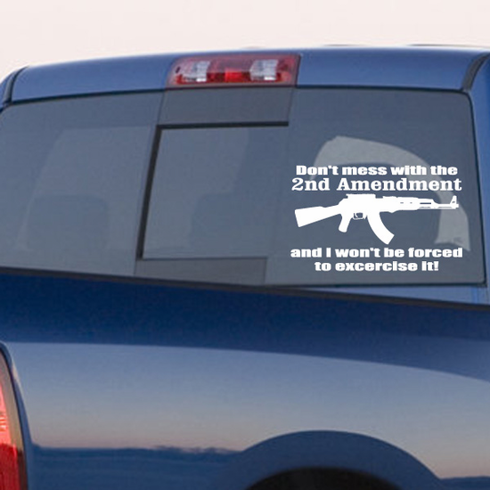 Don't Mess With The Second Amendment Decal