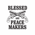 Blessed Are Peace Makers Crossed Guns Decal