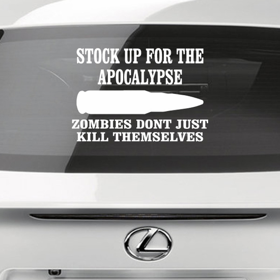 Stock Up For The Apocalypse Decal