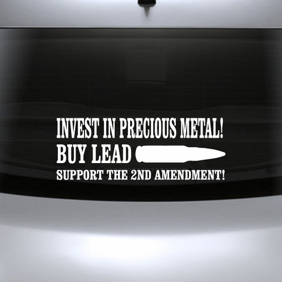 Invest In Precious Metal Buy Lead Decal