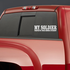 My Soldier Protects Your Honor Student Decal