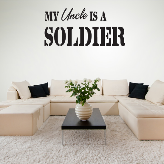 My Uncle Is A Soldier Decal
