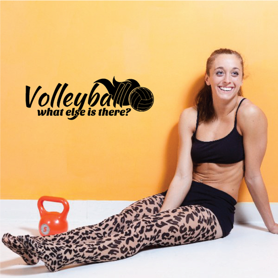 Volleyball What Else Is There Wall Decal