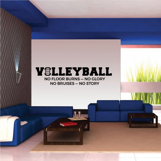 Volleyball No Floor Burns - No Glory No Bruises No Story Wall Decal - Vinyl Decal - Car Decal - Vd007