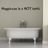 Happiness is a Hot Bath Wall Decal