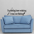 I am sitting here wishing I was out fishing Wall Decal