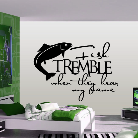 Fish Tremble When They Hear My Name Wall Decal