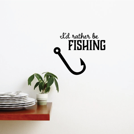 I'd Rather Be Fishing Wall Decal - Vinyl Decal - Car Decal - Vd007