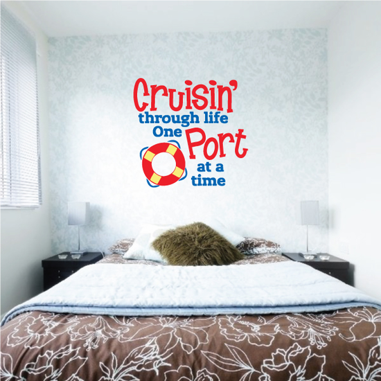 Crusin through life one Port at a Time Printed Die Cut Decal