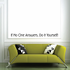If No One Answers Do It Yourself Wall Decal