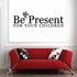Be the present for your children Wall Decal